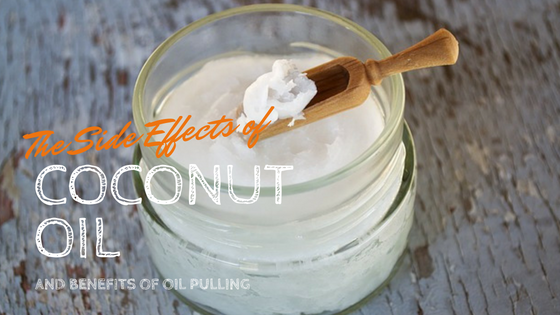 side effects of coconut oil and benefits of oil pull